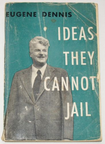 Ideas They Cannot jail, by Eugene Dennis